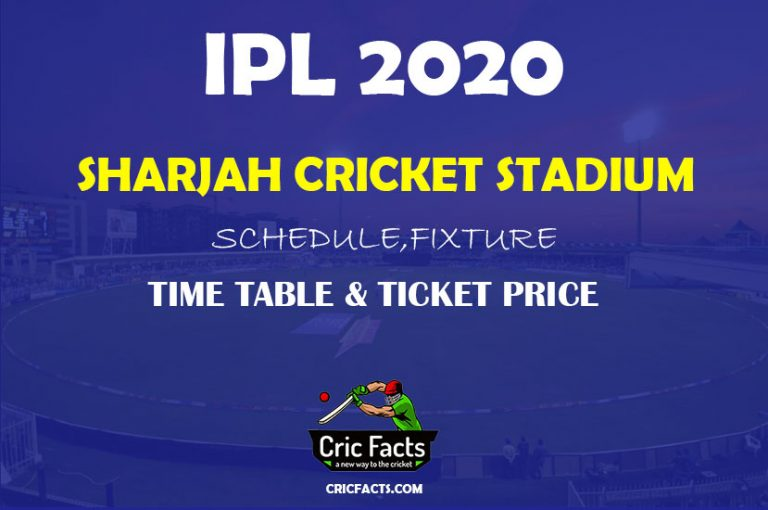 Sharjah Cricket Stadium Fixture ,Schedule,Time Table and Ticket Price info for IPL 2020
