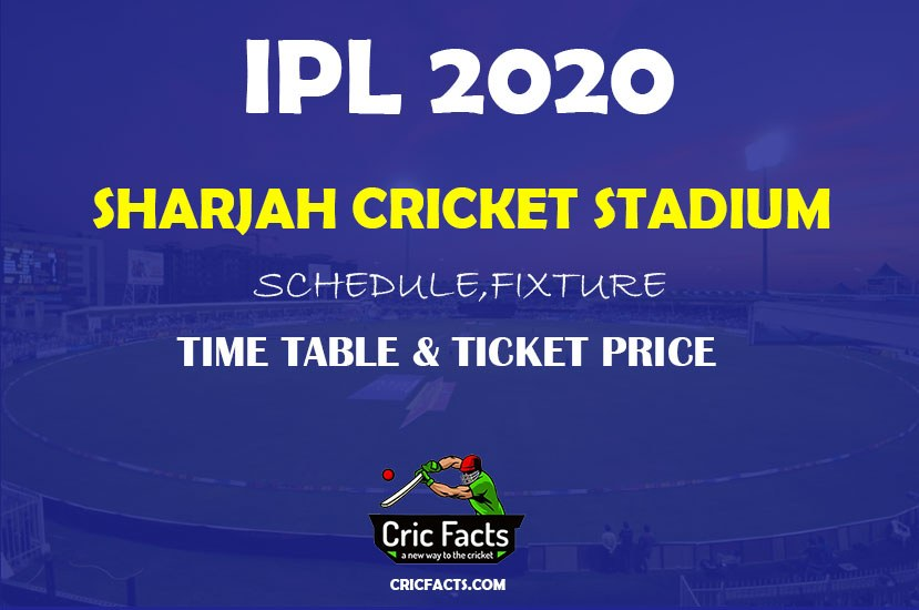 Sharjah-Cricket-Stadium-Fixture-,Schedule-Time-Table-and-Ticket-Price-info-for-IPL-2020