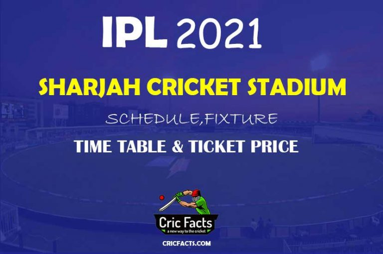 Sharjah Cricket Stadium Fixture,Schedule, Time Table and Ticket Price info for Vivo IPL 2021