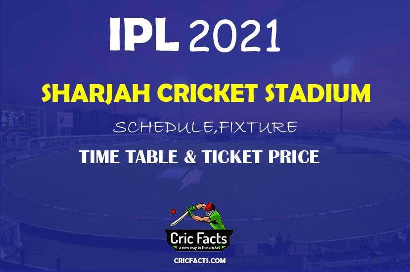 Sharjah-Cricket-Stadium-Fixture-Schedule-Time-Table-and-Ticket-Price-info-for-IPL-2021.