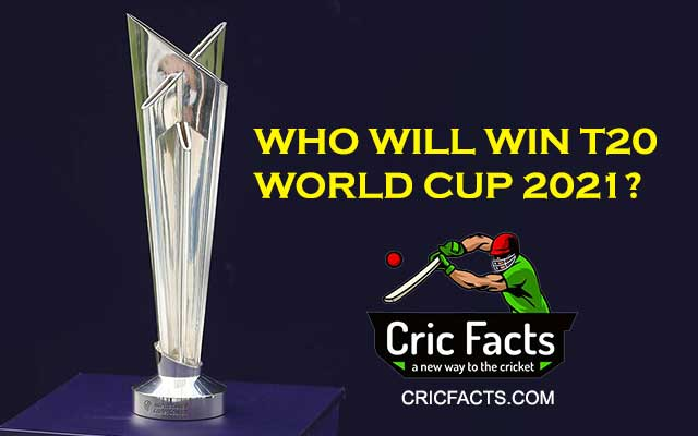 Who will win the  T20 World Cup 2021  Prediction (100% Authentic)