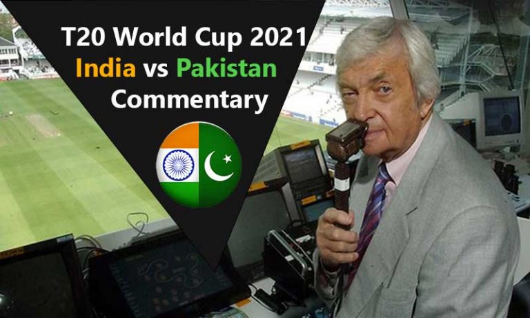 ICC WT20 Pakistan vs India Star Sports Commentary – Hindi/English Commentary T20 World Cup 2021