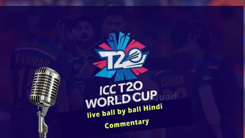 Live Hindi Commentary and Television Broadcast for ICC T20 World Cup 2021