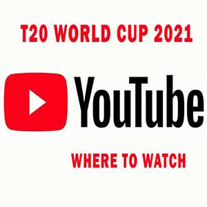 Watch the ICC T20 Cricket World Cup 2021 live on Youtube – HD coverage