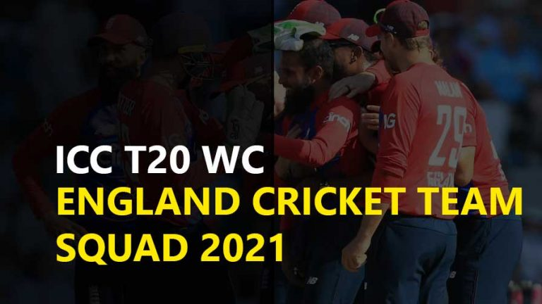England Squad For ICC T20 World Cup 2021, ENG Matches Schedule, Captain, Coaches Name England T20 Cricket