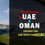 icc-t20-world-cup-2021-ticket-visa-and-online-application-for-entery-in-uae-and-oman