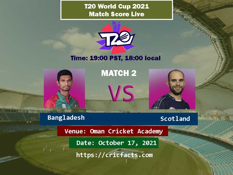 Bangladesh vs Scotland Live Score 2nd T20 WC 2021 Match Live Streaming Match Preview and Weather Report