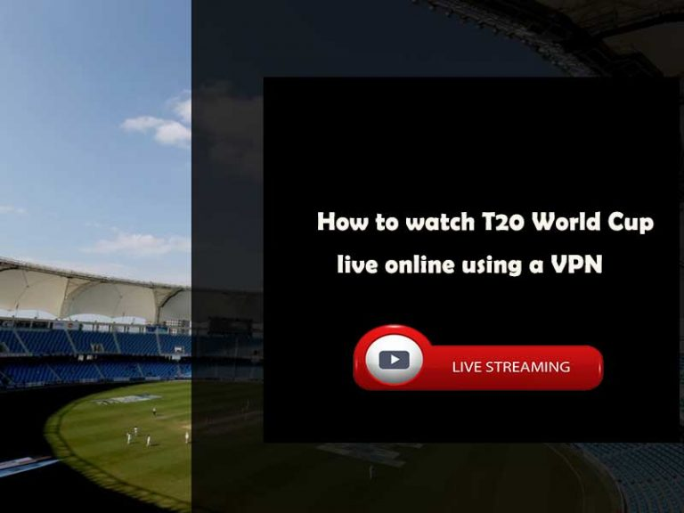 How to watch T20 World Cup live online using a VPN