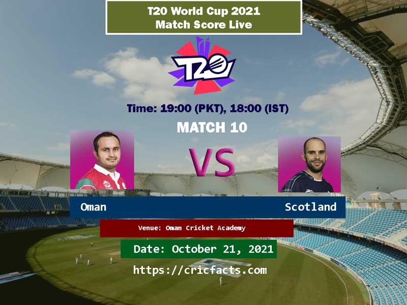 Oman vs Scotland Live Score 10th ICC T20 World Cup Match Live Streaming