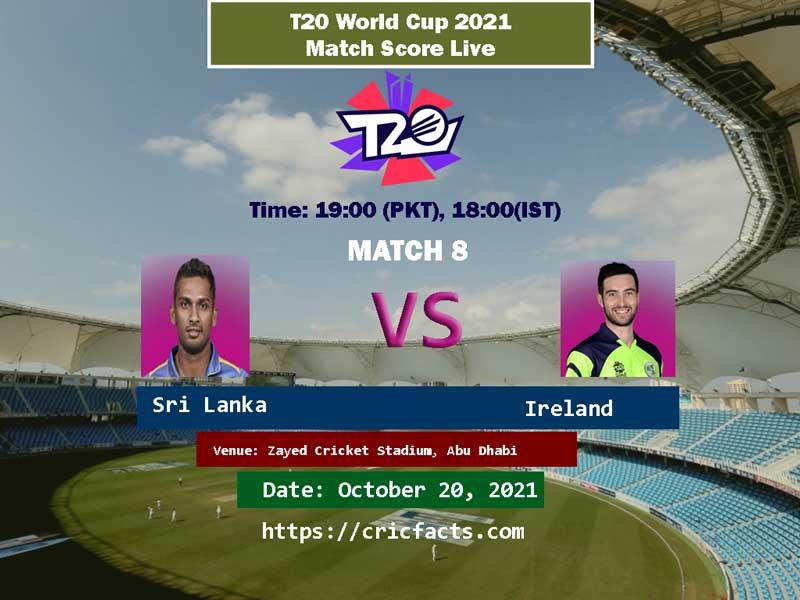 Sri Lanka vs Ireland Live Score 8th T20 World Cup 20th October Match Live Streaming