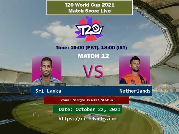 Sri Lanka vs Netherlands Live Score 12th T20 World Cup 2021 Match Live Streaming