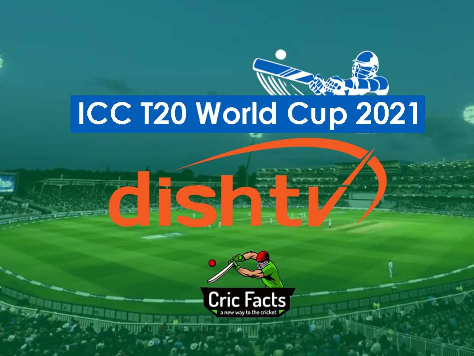 Dish TV  FREE Live Streaming of T20 World Cup 2021