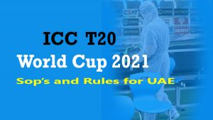 Cricketers' SOPs and rules for the ICC T20 World Cup 2021 (officially explained)