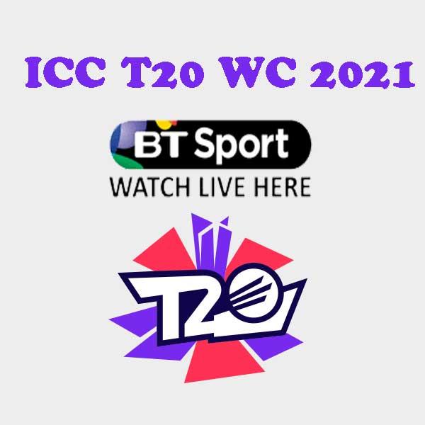 Watch BT Sport Live T20 World Cup 2021