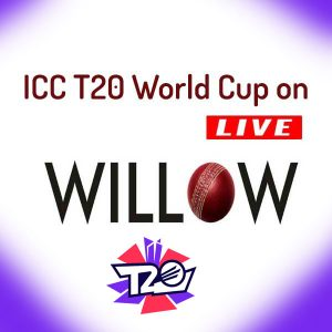 Willow TV Live Cricket Score ICC T20 World Cup 2021 Live Cricket Streaming