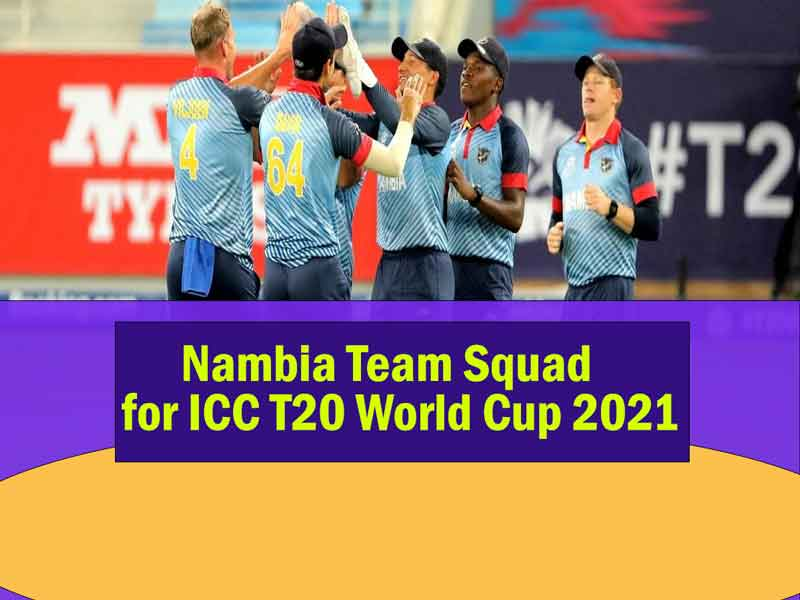 Namibia T20 World Cup 2021 Squad