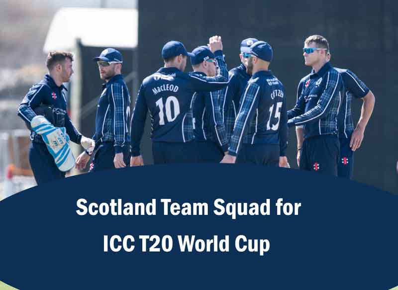 scotland team squad for icc t20 world cup