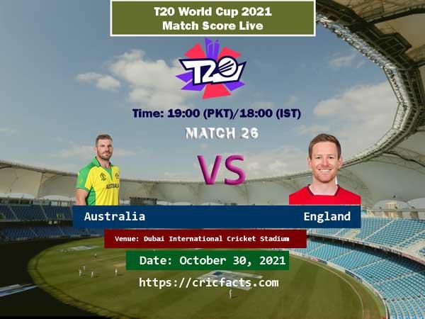 Australia vs England Live Score 26th ICC T20 World Cup Match Live Streaming