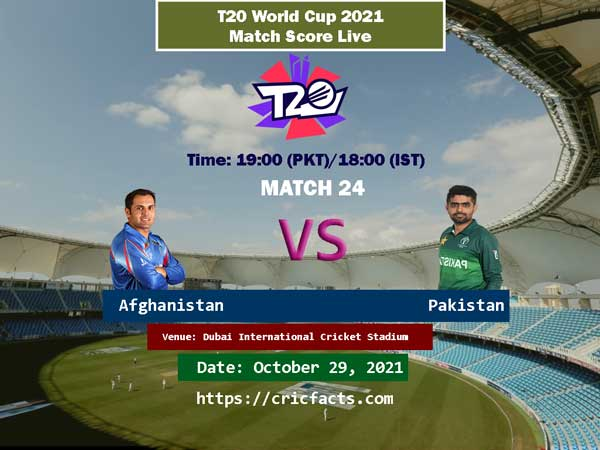 Live Streaming of Pakistan vs Afghanistan 24th T20 World Cup Match Score