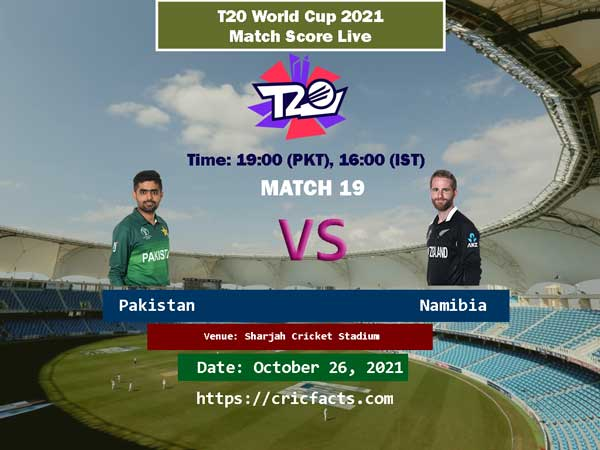 Pakistan vs New Zealand Live Score -ICC T20 World Cup 2021 Pak vs NZ 26th Match LIVE Streaming