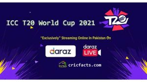 Watch Live Streaming of the ICC T20 World Cup 2021 in Pakistan on Daraz