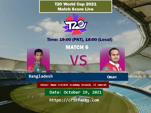 Bangladesh vs Oman Live Score 6th ICC T20 World Cup Match Live Streaming