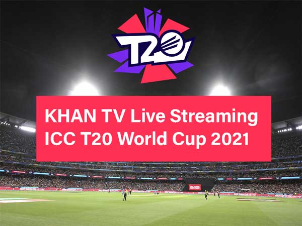 Watch Online live Streaming of the 2021 T20 World Cup on Khan TV